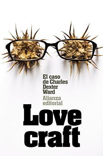 El caso de Charles Dexter Ward (El libro de bolsillo - Bibliotecas de autor - Biblioteca Lovecraft)