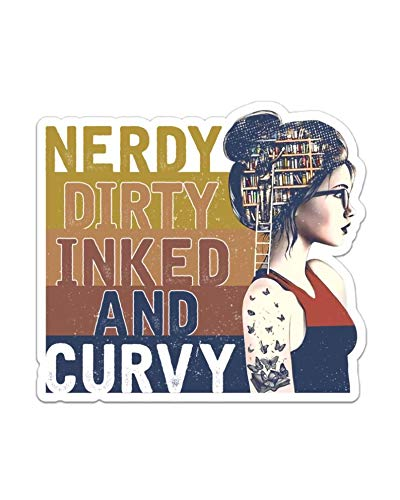 Vinyl Stickers for Kids Teens & Adults Nerdy Dirty Inked and Curvy Waterproof & Reusable Stickers for Bottle Door Laptop Luggage