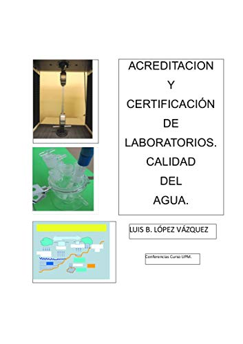 Calidad de Laboratorios. Calidad del agua: Acreditación de Laboratorios (Spanish Edition)