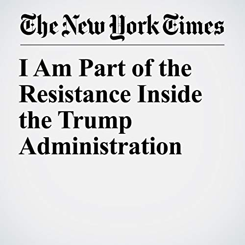 I Am Part of the Resistance Inside the Trump Administration copertina