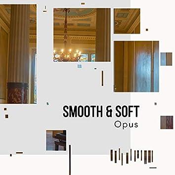 # Smooth & Soft Opus
