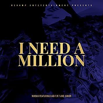 I Need a Million