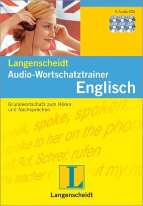 Langenscheidt Audio-Wortschatztrainer Englisch - 6 Audio-CDs: Grundwortschatz zum Hören und Nachsprechen