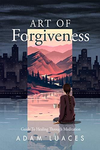 Art Of Forgiveness by Adam Luaces ebook deal