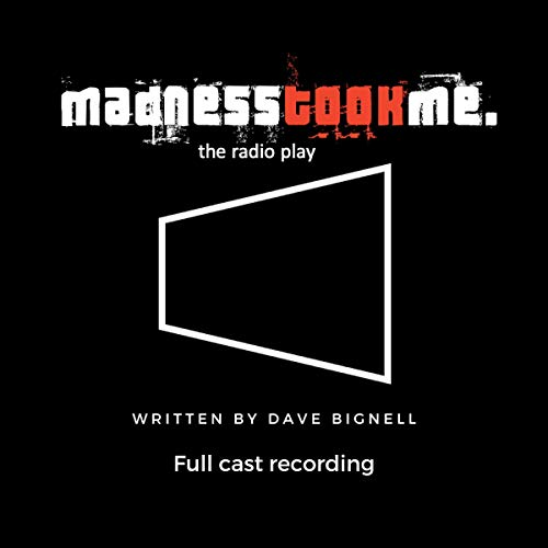 madnesstookme. Audiobook By Dave Bignell cover art