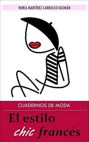 Cuadernos de moda: EL ESTILO CHIC FRANCÉS