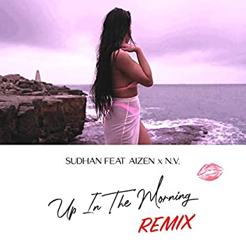 Up In The Morning (Remix)