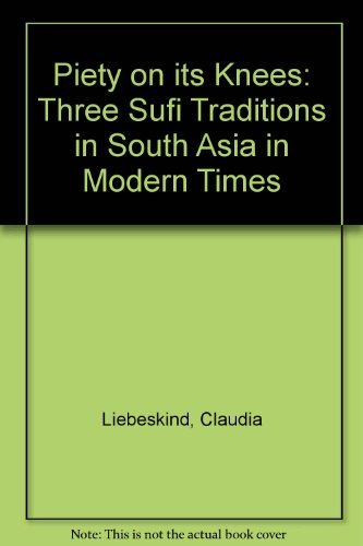 Piety on Its Knees: Three Sufi Traditions in South Asia in Modern Times