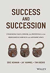 Success and Succession by Eric Hehman, Jay Hummel, & Tim Kochis