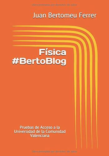 Física #BertoBlog: Pruebas de Acceso a la Universidad de la Comunidad Valenciana