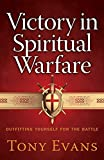 Victory in Spiritual Warfare: Outfitting Yourself for the Battle