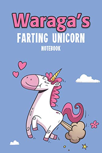 Waraga's Farting Unicorn Notebook: Funny & Unique Personalised Journal Gift - Perfect For Girls & Women For Home, School College Or Work.