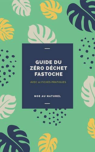 Couverture du livre Guide du zéro déchet fastoche: Avec 12 fiches pratiques (Mon fastoch)