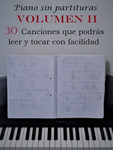 Piano sin partituras volumen II: 30 canciones que podrás leer y tocar con facilidad (Spanish Edition)