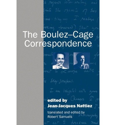 [The Boulez-Cage Correspondence] [By: x] [March, 1995]