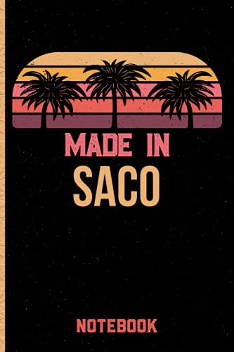 Made In Saco Notebook: Saco Gift Idea Lined Diary Notebook or Journal Vintage Beautiful Cover