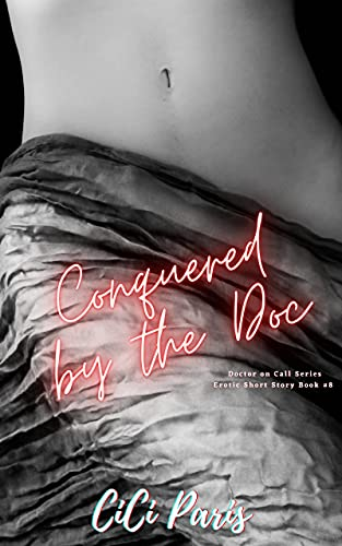 Conquered by the Doc: Doctor on Call Erotic Short Story Series Book #8 (English Edition)