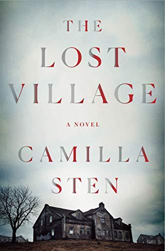 The Lost Village: A Novel by [Camilla Sten, Alexandra Fleming]