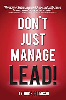 Don't Just Manage--Lead! by [Arthur F. Coombs III, Art Coombs]
