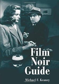 Film Noir Guide: 745 Films of the Classic Era, 1940-1959