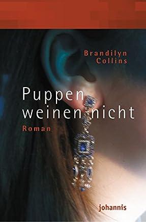 Puppen weinen nicht: Roman