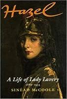 Hazel: A Life of Lady Lavery 1880-1935