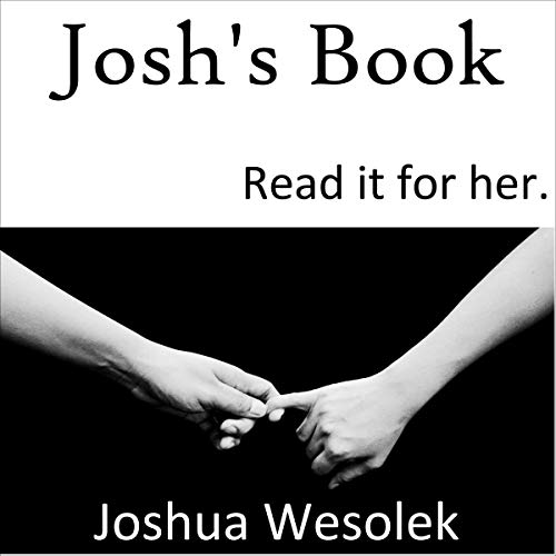 Josh's Book: Read It for Her. Audiobook By Joshua Wesolek cover art
