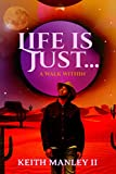 Life is Just...: A Walk Within