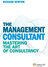 The Management Consultant: Mastering the Art of Consultancy (Financial Times Series) (English Edition)