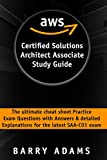 Aws Certified Solutions Architect Associate Study Guide: The ultimate cheat sheet practice exam questions with answers and detailed explanations for the latest SAA-C01 exam (black and white version)