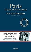 París: Mi guía chic de la ciudad (Crecimiento personal y estilo de vida) (Spanish Edition)