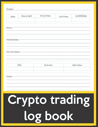 crypto trading log book: Log book For crypto Currency Market Trading ,Trading Journal For Men And Women Stock Market Tracker, Stock Trading Log Book