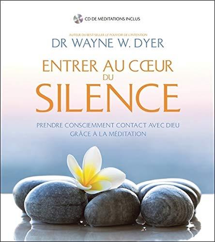 Entrer au coeur du silence - Prendre consciemment contact avec Dieu grâce à la méditation - Livre + CD