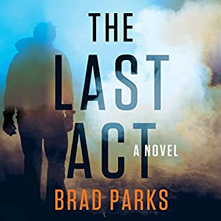 The Last Act     A Novel              Written by:                                                                                                                                 Brad Parks                               Narrated by:                                                                                                                                 Graham Halstead                      Length: 12 hrs and 22 mins     Not rated yet     Overall 0.0