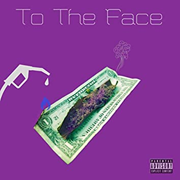 To The Face