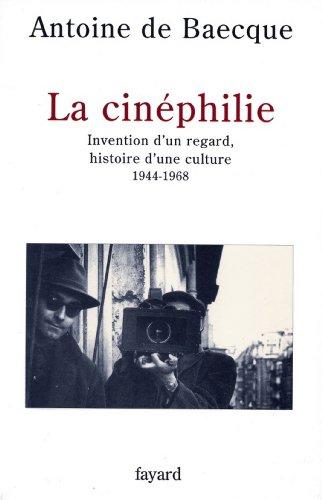 La Cinéphilie : Invention d'un regard, histoire d'une culture (1944-1968) (Histoire de la Pensée)