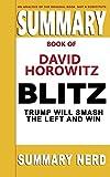 SUMMARY BOOK OF DAVID HOROWITZ BLITZ: Trump Will Smash the Left and Win (Summary Books)