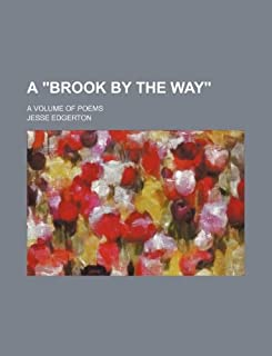 A Brook by the Way; A Volume of Poems