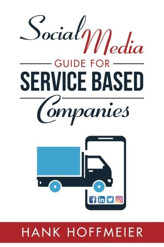 Social Media Guide for Service Based Companies: How to set-up, use and advertise on Social Media