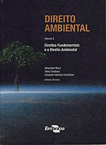 Direito Ambiental. Direitos Fundamentais e o Direito Ambiental - Volume 2