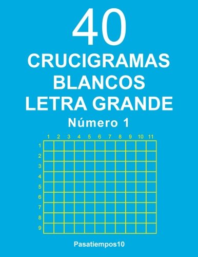 40 Crucigramas blancos Letra Grande - N. 1: Volume 1