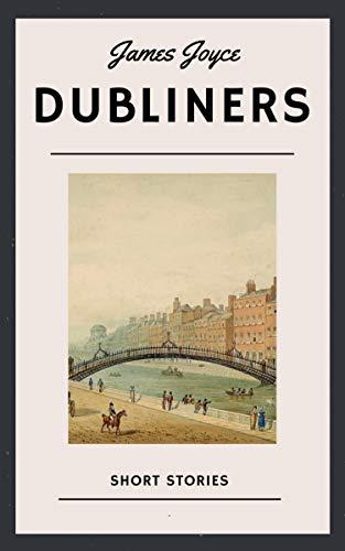 James Joyce: Dubliners (English Edition)