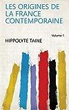 Les origines de la France contemporaine Volume 1 - Format Kindle - 5,13 €