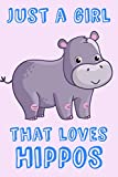 Just A Girl That Loves Hippos: Hippo Loving Girl Gift Notebook: Medium Spacing Between Lines, Blank Lined Note Book