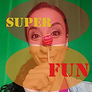 Super Fun (feat. Istabile)