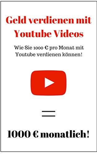 Geld verdienen mit Youtube Videos – Wie Sie 1000 € pro Monat mit Youtube verdienen können!