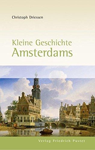 Kleine Geschichte Amsterdams (Europäische Metropolen)