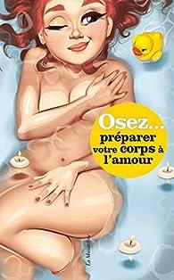 Osez préparer votre corps à l'amour par Italo Baccardi