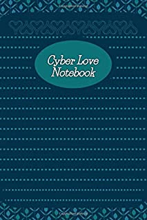 """Cyber Love Notebook: Stylebook, Artist Notebook, Passion Planner, Love Journal for Couples, 6"""" x 9"""", 120 pages (From Heart..."""