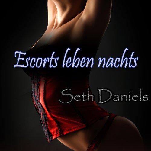 Escorts leben nachts [Escorts Live at Night]: Eine erotische Fantasievorstellung von einem Rollenspiel während einem Dreier Titelbild